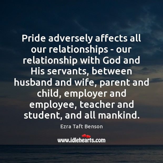 Image, Pride adversely affects all our relationships – our relationship with God and