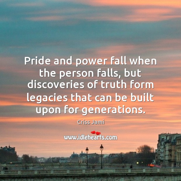 Pride and power fall when the person falls, but discoveries of truth Image