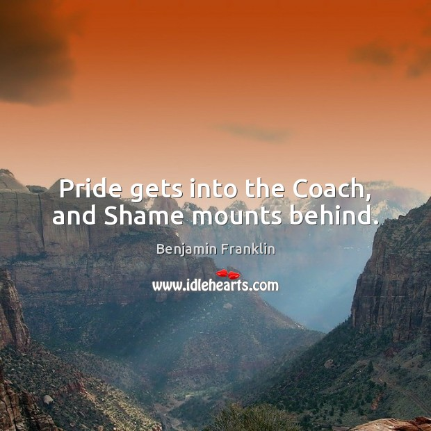 Pride gets into the Coach, and Shame mounts behind. Image