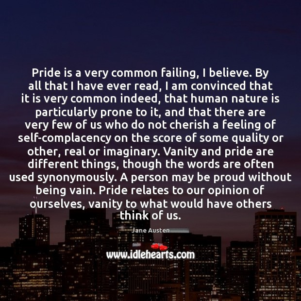 Image about Pride is a very common failing, I believe. By all that I