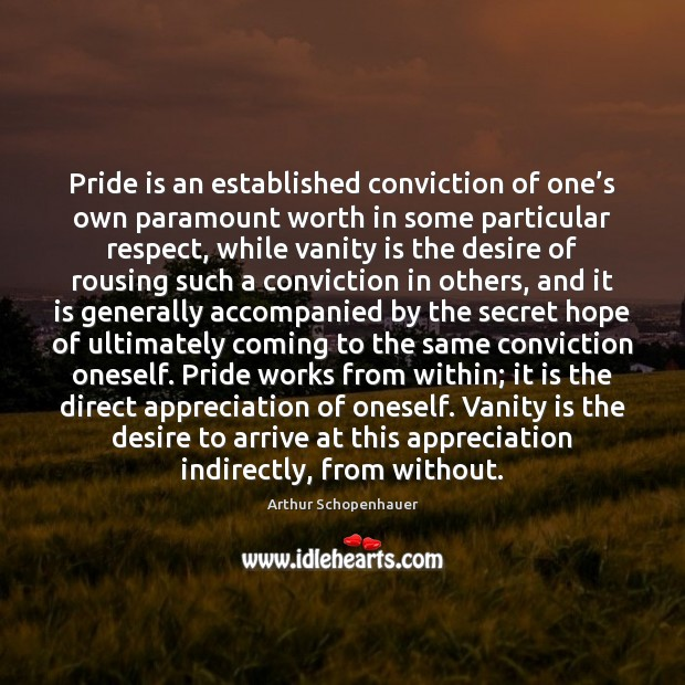 Image, Pride is an established conviction of one's own paramount worth in