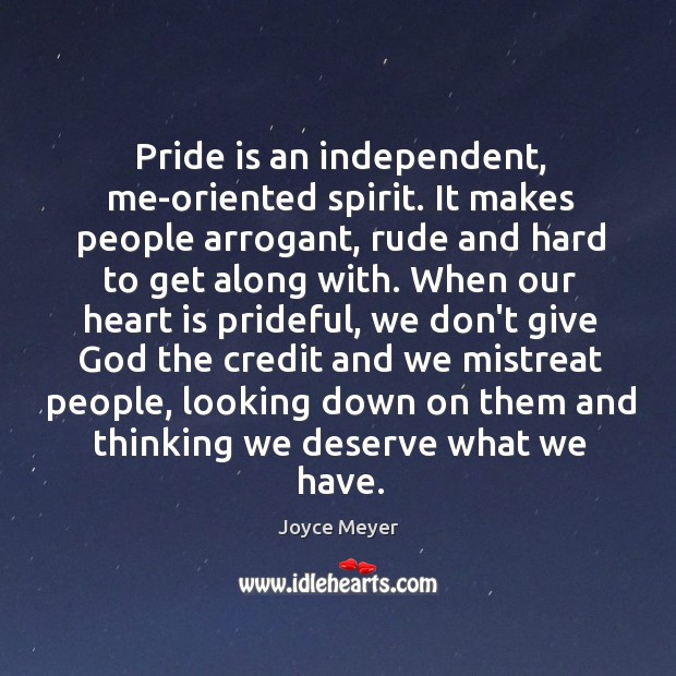 Image, Pride is an independent, me-oriented spirit. It makes people arrogant, rude and