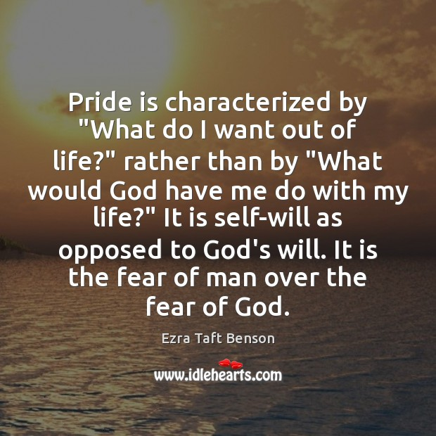 """Pride is characterized by """"What do I want out of life?"""" rather Image"""