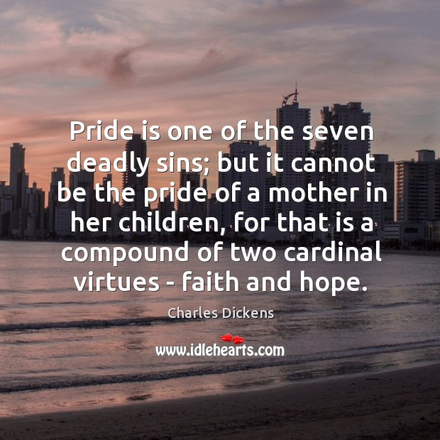 Image, Pride is one of the seven deadly sins; but it cannot be