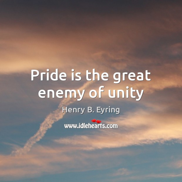 Image, Pride is the great enemy of unity