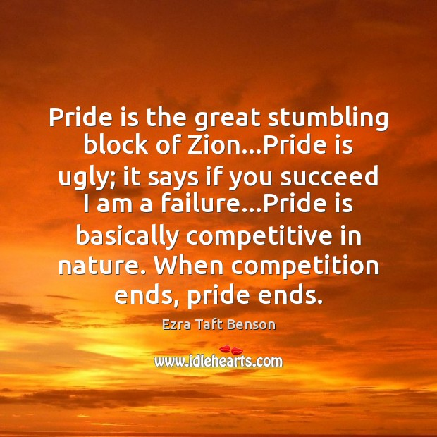 Image, Pride is the great stumbling block of Zion…Pride is ugly; it