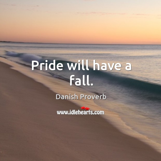 Image, Pride will have a fall.