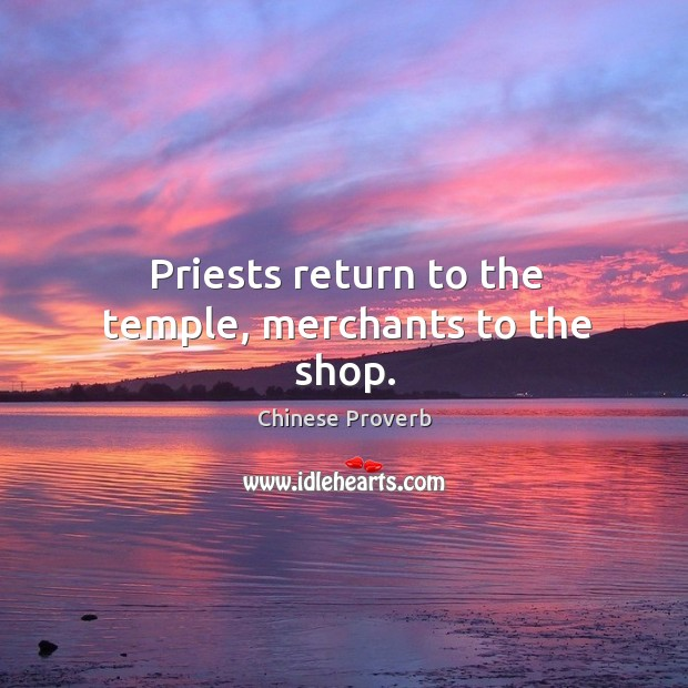 Image, Priests return to the temple, merchants to the shop.