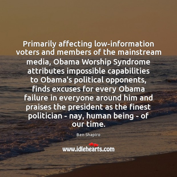 Image, Primarily affecting low-information voters and members of the mainstream media, Obama Worship