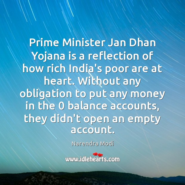 Image, Prime Minister Jan Dhan Yojana is a reflection of how rich India's