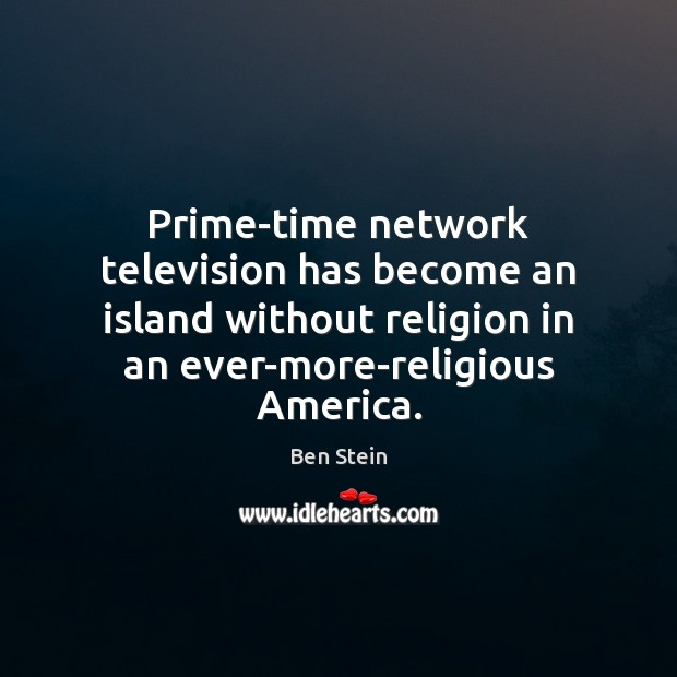 Image, Prime-time network television has become an island without religion in an ever-more-religious
