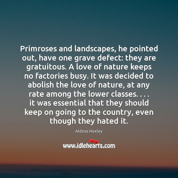 Image, Primroses and landscapes, he pointed out, have one grave defect: they are