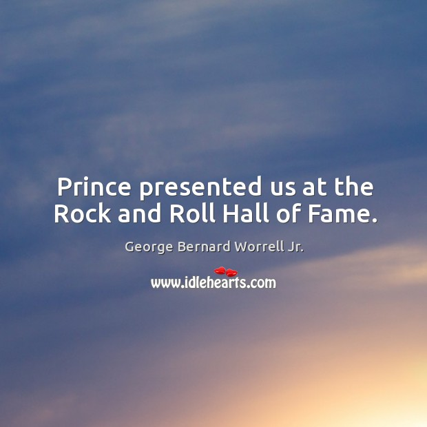 Prince presented us at the rock and roll hall of fame. Image