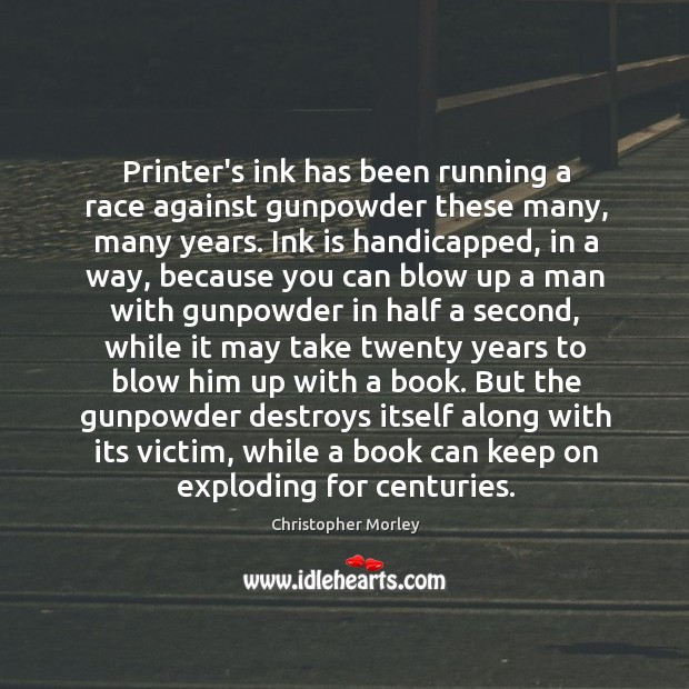 Printer's ink has been running a race against gunpowder these many, many Image