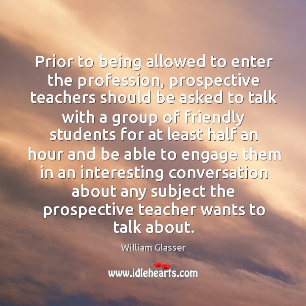 Prior to being allowed to enter the profession, prospective teachers should be asked Image