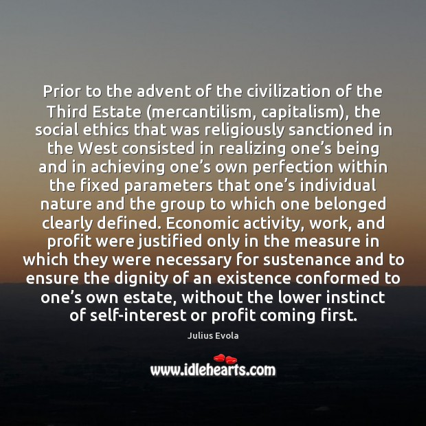 Prior to the advent of the civilization of the Third Estate (mercantilism, Image