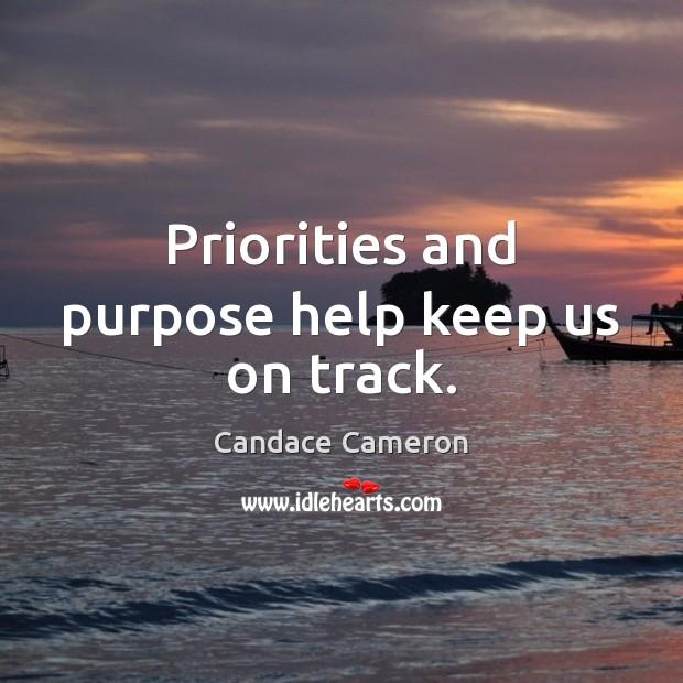 Priorities and purpose help keep us on track. Image