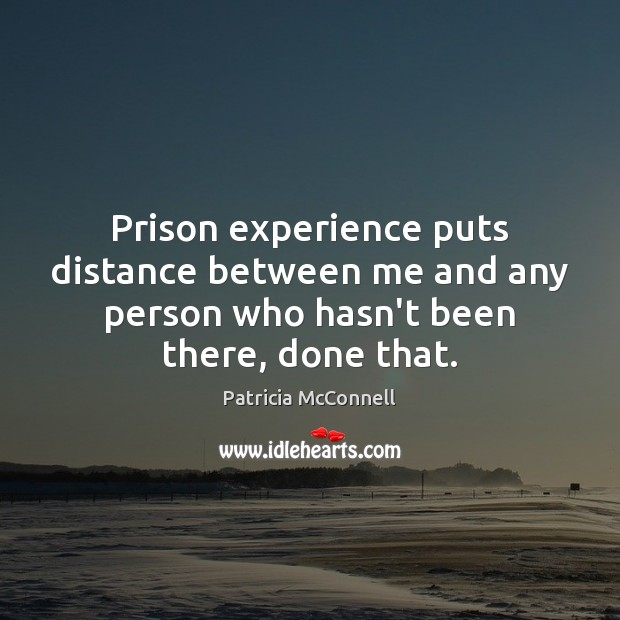 Image, Prison experience puts distance between me and any person who hasn't been