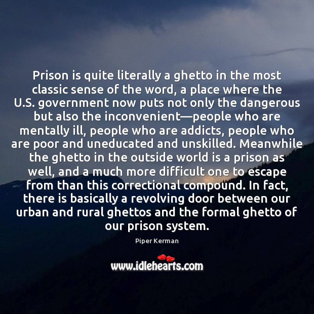Prison is quite literally a ghetto in the most classic sense of Image