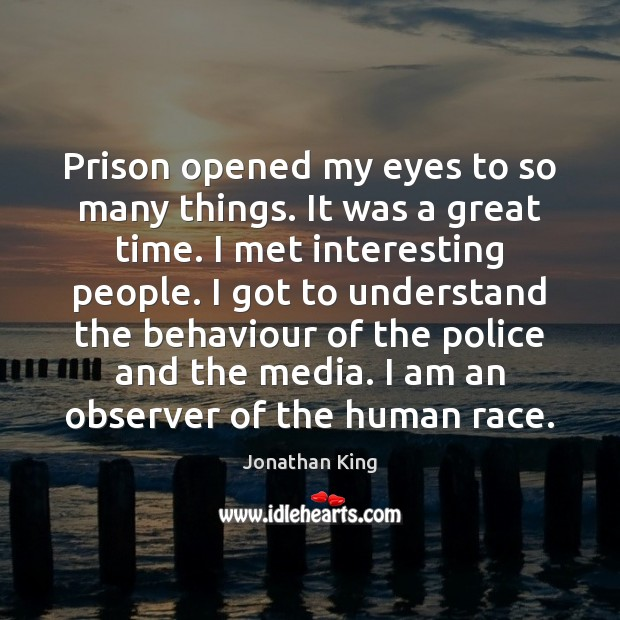 Image, Prison opened my eyes to so many things. It was a great