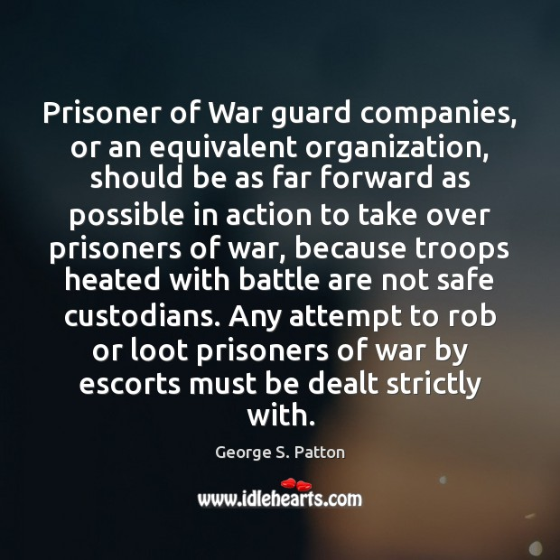 Image, Prisoner of War guard companies, or an equivalent organization, should be as
