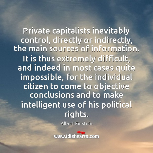 Image, Private capitalists inevitably control, directly or indirectly, the main sources of information.