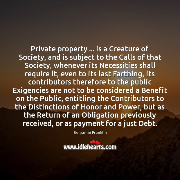 Image, Private property … is a Creature of Society, and is subject to the