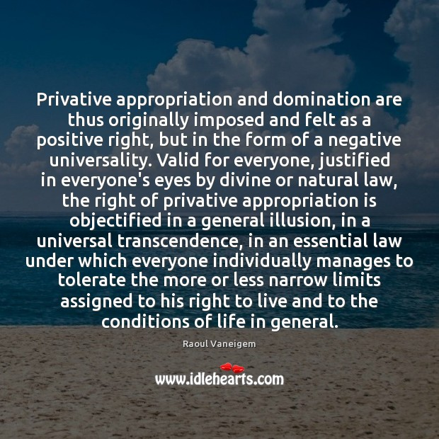 Privative appropriation and domination are thus originally imposed and felt as a Raoul Vaneigem Picture Quote
