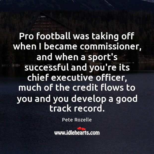 Image, Pro football was taking off when I became commissioner, and when a