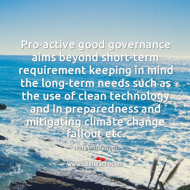 Image, Pro-active good governance aims beyond short-term requirement keeping in mind the long-term