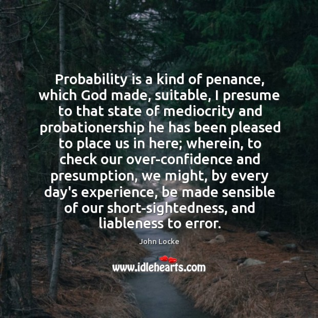 Image, Probability is a kind of penance, which God made, suitable, I presume