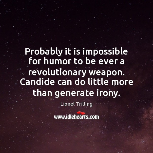 Probably it is impossible for humor to be ever a revolutionary weapon. Image