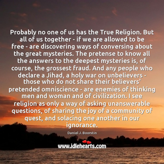 Probably no one of us has the True Religion. But all of Image
