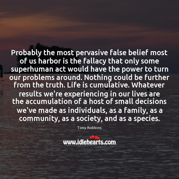 Image, Probably the most pervasive false belief most of us harbor is the