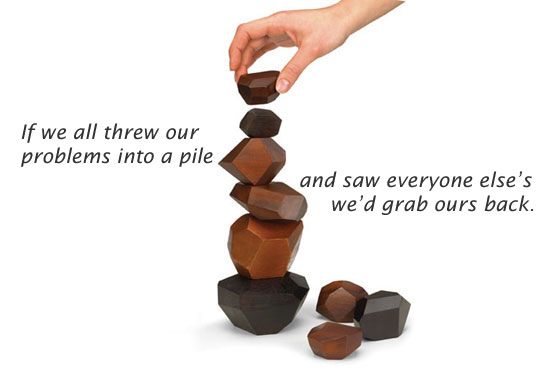 If we all threw our problems into a pile