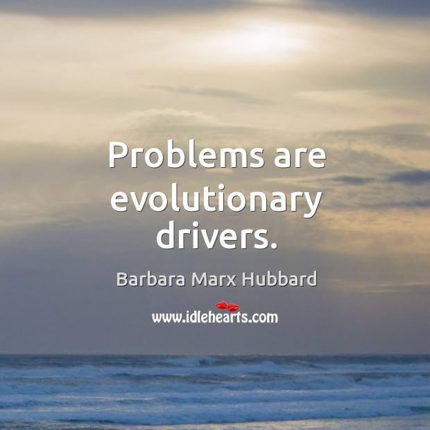Image, Problems are evolutionary drivers.