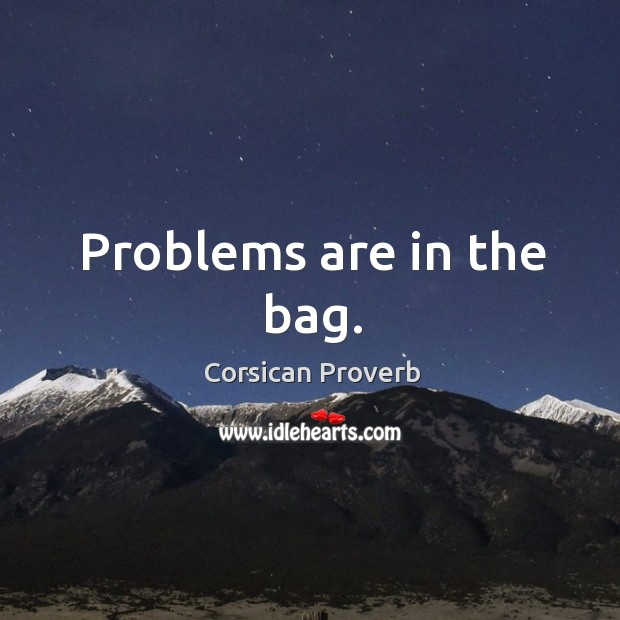Problems are in the bag. Image