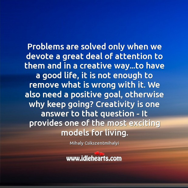 Image, Problems are solved only when we devote a great deal of attention