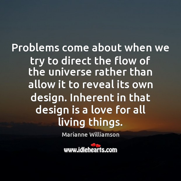 Image, Problems come about when we try to direct the flow of the