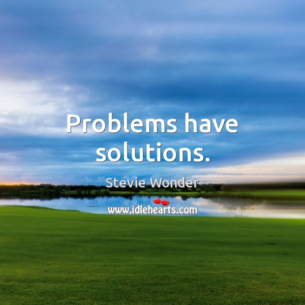 Image, Problems have solutions.