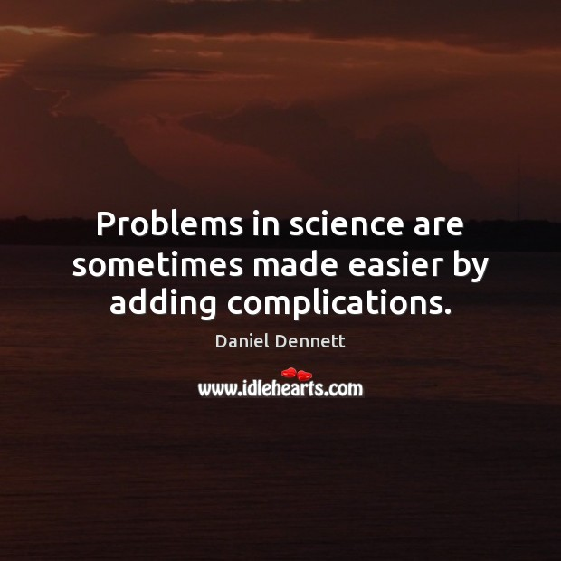 Problems in science are sometimes made easier by adding complications. Image