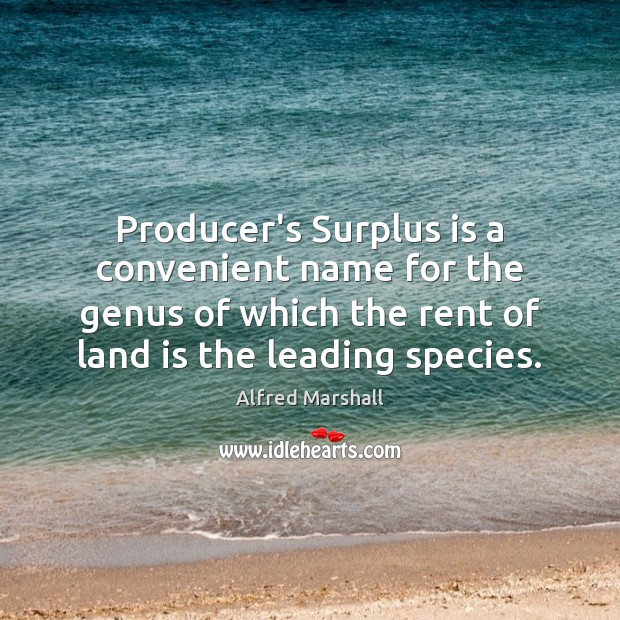 Image, Producer's Surplus is a convenient name for the genus of which the