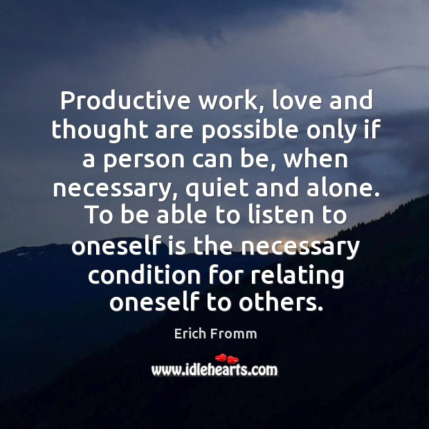 Productive work, love and thought are possible only if a person can Image