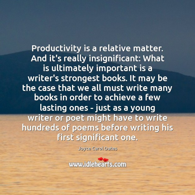 Productivity is a relative matter. And it's really insignificant: What is ultimately Image