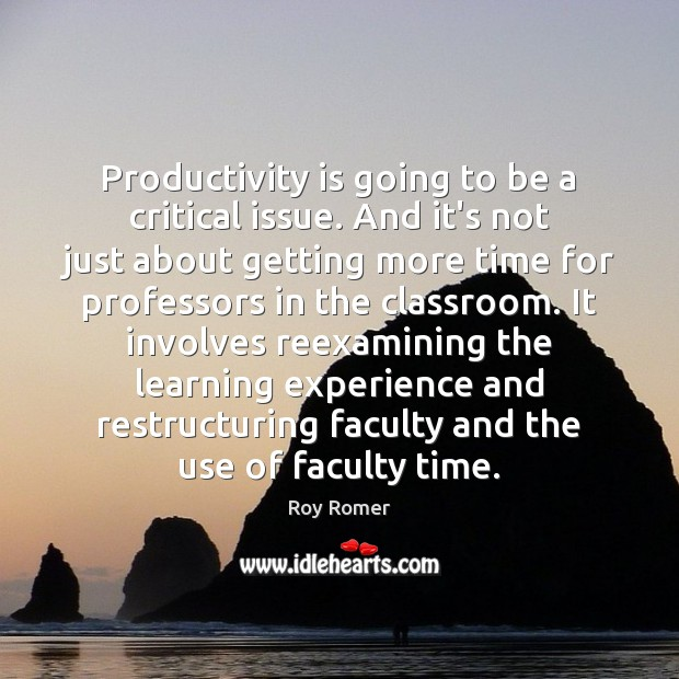 Productivity is going to be a critical issue. And it's not just Image