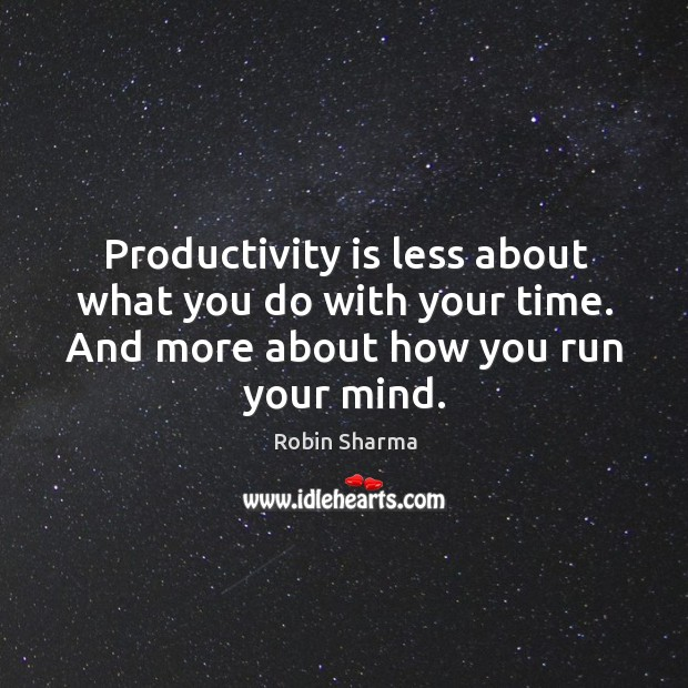 Image, Productivity is less about what you do with your time. And more