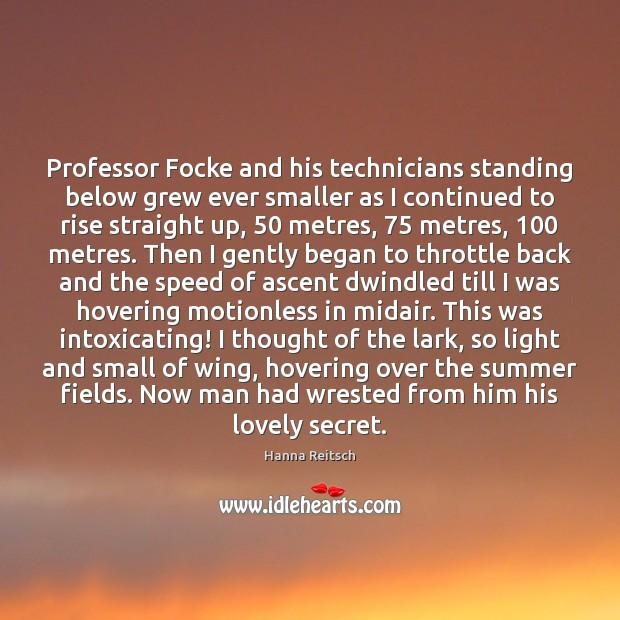 Professor Focke and his technicians standing below grew ever smaller as I Image