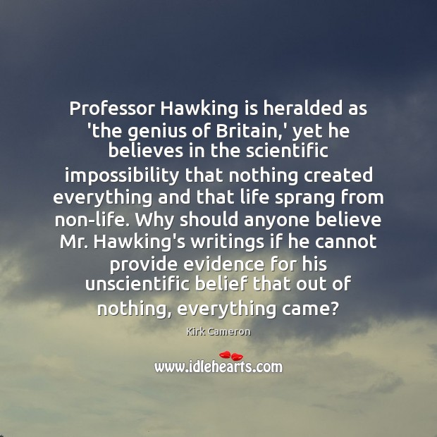 Image, Professor Hawking is heralded as 'the genius of Britain,' yet he
