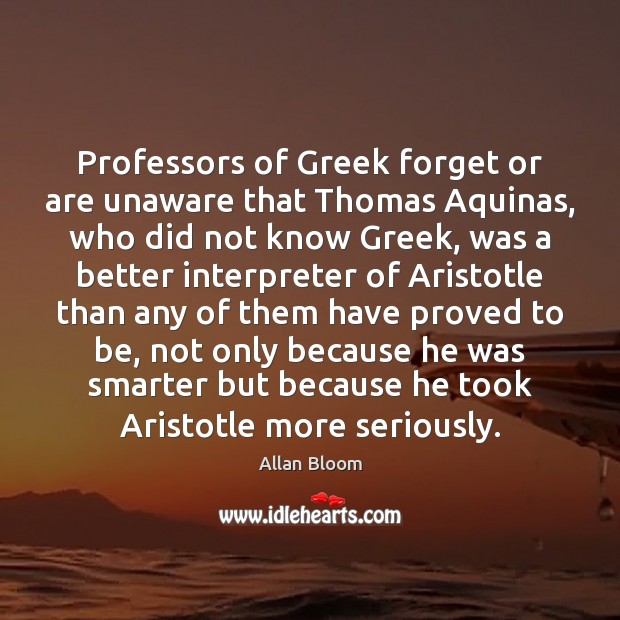 Image, Professors of Greek forget or are unaware that Thomas Aquinas, who did