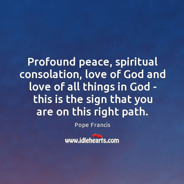 Profound peace, spiritual consolation, love of God and love of all things Image